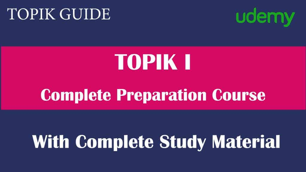 TOPIK I Complete Preparation Course - TOPIK GUIDE and Udemy