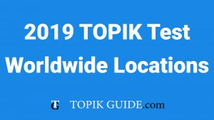 TOPIK Test 2019 in your country – Locations outside Korea