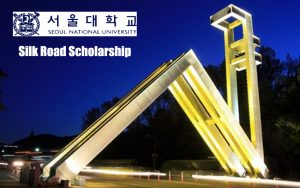 Seoul National University Silk Road Scholarship 2018