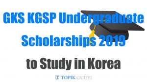 GKS KGSP Undergraduate Scholarship Korea